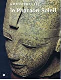 img - for Amenophis III, le pharaon-soleil (French Edition) book / textbook / text book