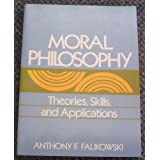 Moral Philosophy: Theories, Skills and Applications
