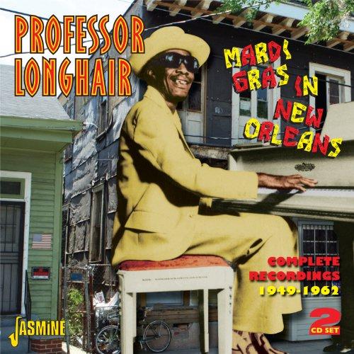 Professor Longhair - Mardi Gras In New Orleans - Complete Recordings 1949-1962 [original Recordings Remastered] 2cd Set - Zortam Music