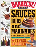 Barbecue! Bible Sauces, Rubs, and Marinades, Bastes, Butters, and Glazes
