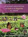 Les bonnes associations de fruits et légumes au jardin par Chevalier