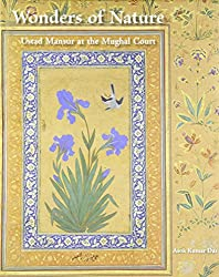 Wonders of Nature- Ustad Mansur at the Mughal Court