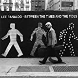 echange, troc Ranaldo Lee - Between The Times And The Tides