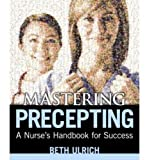 Mastering Precepting: A Nurses Handbook for Success