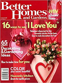 Better homes and gardens february 2005 valentines day Better homes and gardens current issue