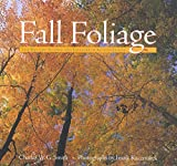 Fall Foliage: The Mystery, Science, and Folklore of Autumn Leaves (Falconguide)