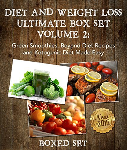 Diet And Weight Loss Volume 2: Green Smoothies, Beyond Diet Recipes and Ketogenic Diet by Speedy Publishing