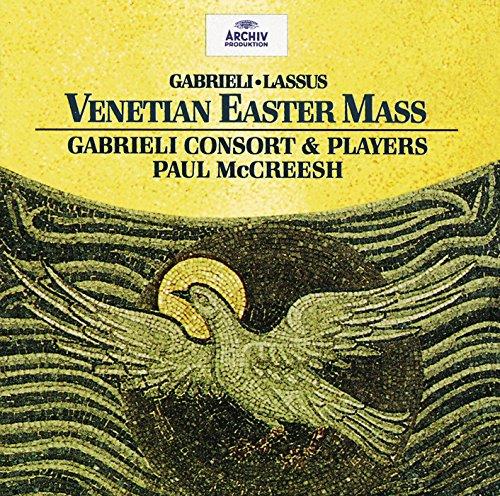 Gabrieli/Lassus: Venetian Easter Mass