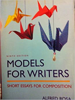 models writers short essays composition Find out more about models for writers models for writers short essays for composition models continues to offer thought-provoking readings organized to.