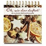 """Adventskalender: Oh, wie das duftet: 24 Rezepte zur Weihnachtszeitvon """"Ars Edition GmbH"""""""