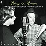 Radio Sessions Bing Crosby & Rosemary Clooney