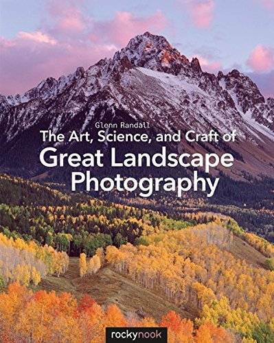 the-art-science-and-craft-of-great-landscape-photography