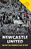 img - for NEWCASTLE UNITED by Denis Cassidy (2012-03-02) book / textbook / text book