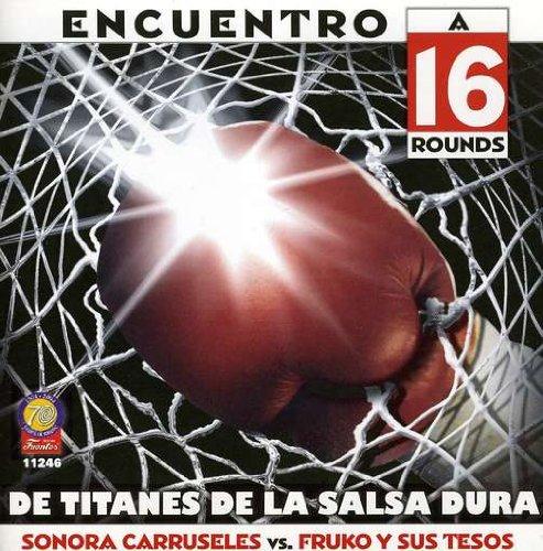 Fruko y sus Tesos - Encuentro A 16 Rounds Titanes De La Salsa Dura - Zortam Music