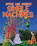 img - for Simple Machines (Stone Age Science) book / textbook / text book