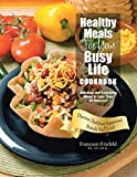 img - for Healthy Meals For Your Busy Life Cookbook: Delicious and Satisfying Meals in Less Than 30 Minutes! Discover Dietitian-Approved Brands You'll Love! by LD. PH.Ec. Franceen Friefeld RD. (2015-11-16) book / textbook / text book