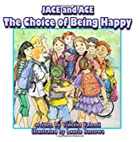 Jace and Ace The Choice Off Being Happy