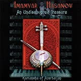 Undiscovered Treasure Kamancha of Azerbaijan Imamyar Hasanov