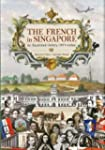 The French in Singapore: An Illustrat...
