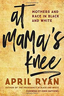 Book Cover: At Mama's Knee: Mothers and Race in Black and White