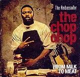 echange, troc Ambassador - Chop Chop: From Milk to Meat