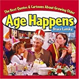 Age Happens: The Best Quotes About Growing Older (067156112X) by Lansky, Bruce