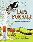 Caps for Sale: A Tale of a Peddler, Some Monkeys and Their Monkey Business (1439597294) by Slobodkina, Esphyr