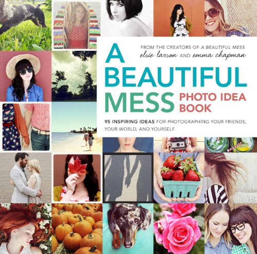 Emma Chapman  Elsie Larson - A Beautiful Mess Photo Idea Book