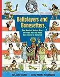 Ballplayers and Bonesetters: One Hund...