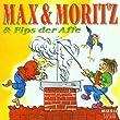 Max & Moritz/Fips der Affe