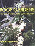 Roof Gardens: History, Design, and Construction (Norton Books for Architects & Designers)