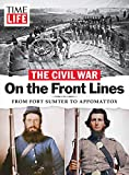Image of TIME-LIFE The Civil War - On the Front Lines: From Fort Sumter to Appomattox