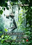 Le royaume de la for�t: T1 - Le dieu...
