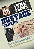 Philip Steele Behind the News: Hostage Takers