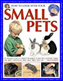 How to Look After Your Small Pets: an owners guide (1844765210) by Alderton, David