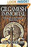 Gilgamesh Immortal (Chronicles of the Nephilim) (Volume 3)