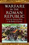 Warfare in the Roman Republic: From t...