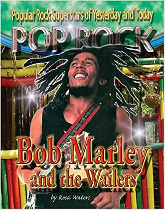 Bob Marley and the Wailers (Popular Rock Superstars of Yesterday and Today)