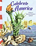 img - for Celebrate America: A Guide to America's Greatest Symbols (American Symbols) book / textbook / text book