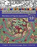 Livres de Coloriage Pour Adultes Mandala Dragon: Mandalas et Figures Apaisantes Pages de Coloriage Pour Adulte...