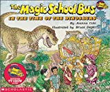 The Magic School Bus in the Time of the Dinosaurs (Magic School Bus (Pb)) Joanna Cole