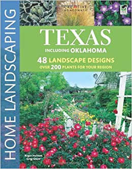 garden design with texas home landscaping rd edition greg grant roger holmes mr