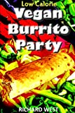 img - for Low Calorie Vegan Burrito Party book / textbook / text book