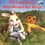 The Little Rabbit Who Wanted Red Wings (Reading Railroad Books) (0448190893) by Bailey, Carolyn Sherwin