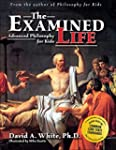 Examined Life: Advanced Philosophy fo...