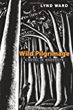 Wild Pilgrimage: A Novel in Woodcuts (Dover Fine Art, History of Art)
