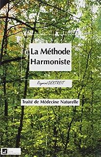 La méthode harmoniste : le traité de médecine naturelle
