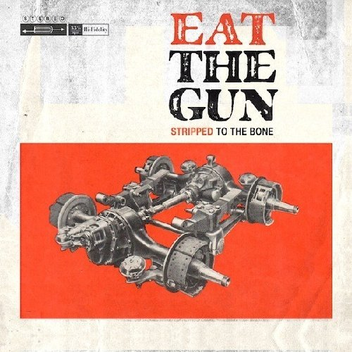 Stripped To The Bone by Eat The Gun