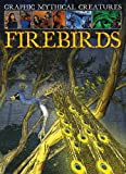 img - for Graphic Mythical Creatures: Firebirds book / textbook / text book