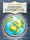 Atlas del mundo medieval/ Atlas of the Medieval World (Spanish Edition)